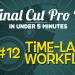 Final Cut Pro X 5 Minutes Ep12-Time-Lapse-Workflow
